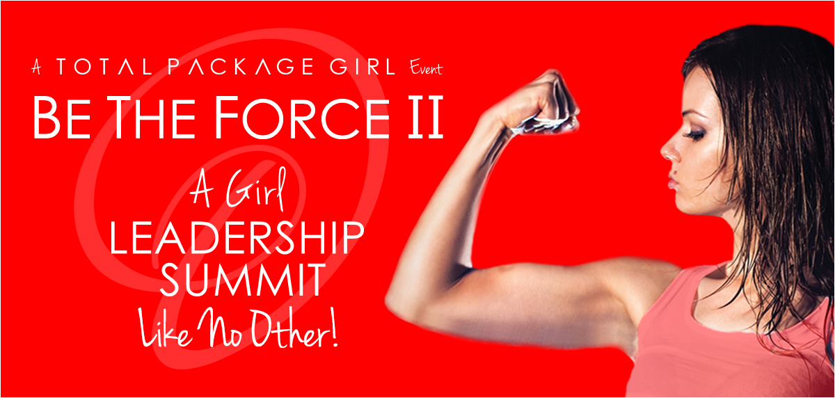 Be The Force II | Girl Leadership Summit